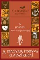 A papagáj eBook by E. A. Rodriguez (Barsi Ödön)
