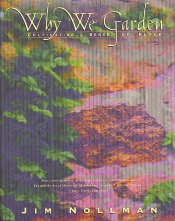 Why We Garden - Cultivating a Sense of Place ebook by Jim Nollman
