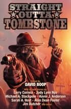Straight Outta Tombstone ebook by David Boop