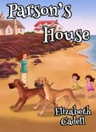 Parson's House ebook by Elizabeth Cadell