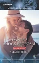 Dante's Shock Proposal ebook by Amalie Berlin