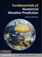 Fundamentals of Numerical Weather Prediction ebook by Jean Coiffier
