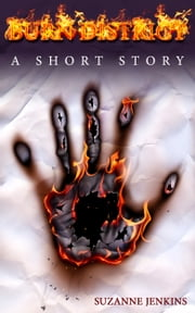 Burn District:A Short Story Prequel to Burn District the Series ebook by Suzanne Jenkins