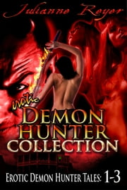 Erotic Demon Hunter Collection ebook by Julianne Reyer