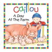 Caillou: A Day at the Farm: ebook by Joceline Sanschagrin, Pierre Brignaud