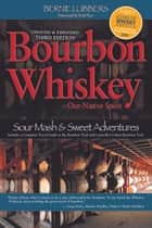 Bourbon Whiskey Our Native Spirit, 3rd Ed ebook by Bernie Lubbers
