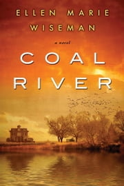 Coal River ebook by Ellen Marie Wiseman