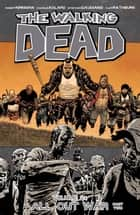 The Walking Dead Vol. 21 ebook by Robert Kirkman,Charlie Adlard,Cliff Rathburn,Stefano Gaudiano