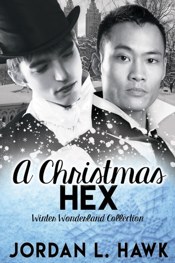 A Christmas Hex - Winter Wonderland Collection ebook by Jordan L. Hawk