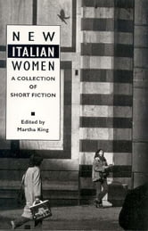New Italian Women: A Collection of Short Fiction ebook by King, Martha