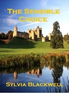 The Sensible Choice ebook by Sylvia Blackwell