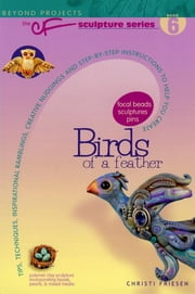 Birds of a Feather - Beyond Projects: The CF Sculpture Series Book 6 ebook by Christi Friesen