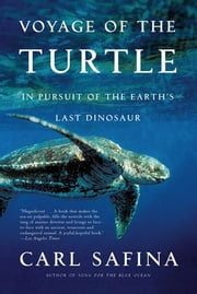 Voyage of the Turtle - In Pursuit of the Earth's Last Dinosaur ebook by Kobo.Web.Store.Products.Fields.ContributorFieldViewModel