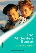 The Midwife's Secret ebook by Fiona McArthur