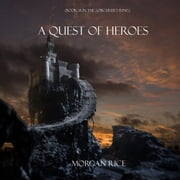 A Quest of Heroes (Book #1 in the Sorcerer's Ring) audiobook by Morgan Rice