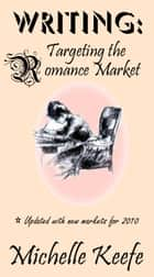 Writing: Targeting the Romance Market ebook by Michelle Keefe