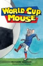 World Cup Mouse ebook by Richard Seidman
