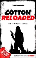 Cotton Reloaded - 16 - Die Stimme des Zorns eBook by Alfred Bekker