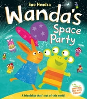 Wanda's Space Party ebook by Sue Hendra