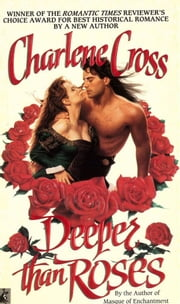 Deeper Than Roses - DEEPER THAN ROSES ebook by Charlene Cross
