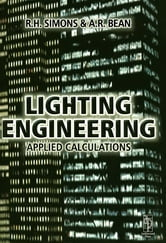 Lighting Engineering: Applied Calculations ebook by R. H. Simons,A.R. Bean