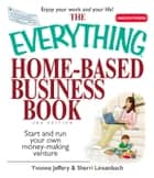 The Everything Home-Based Business Book ebook by Yvonne Jeffery