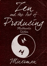 Zen and the Art of Producing ebook by Kobo.Web.Store.Products.Fields.ContributorFieldViewModel