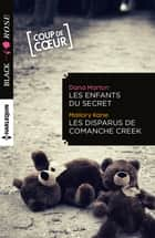 Les enfants du secret - Les disparus de Comanche Creek ebook by Dana Marton, Mallory Kane