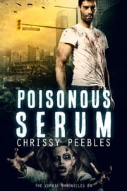 The Zombie Chronicles - Book 4 - Poisonous Serum
