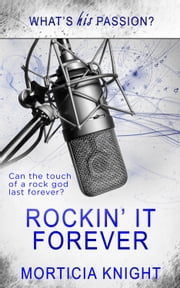 Rockin' it Forever ebook by Morticia Knight