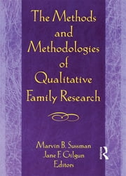 The Methods and Methodologies of Qualitative Family Research ebook by Janet F Gilgun,Marvin B Sussman