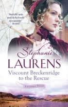 Viscount Breckenridge To The Rescue - Number 1 in series ebook by Stephanie Laurens
