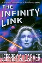 The Infinity Link eBook by Jeffrey A. Carver