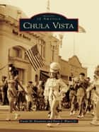 Chula Vista ebook by Frank M. Roseman,Peter J. Watry Jr.