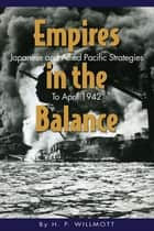Empires in the Balance ebook by H.P. Willmott