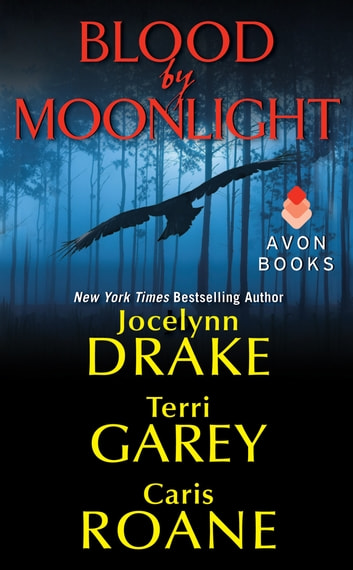 Blood by Moonlight ebook by Jocelynn Drake,Terri Garey,Caris Roane