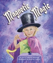 Magnetic Magic ebook by Jennings, Terry Catasús
