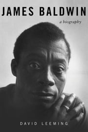James Baldwin - A Biography ebook by David Leeming