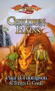 Children of the Plains - The Barbarians, Book 1 ebook by Paul B. Thompson,Tonya C. Cook