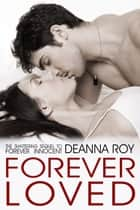 Forever Loved ebook by Deanna Roy