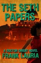 The Seth Papers ebook by Frank Lauria