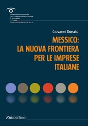 Messico: la nuova frontiera per le imprese italiane ebook by Kobo.Web.Store.Products.Fields.ContributorFieldViewModel
