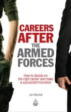 Careers After the Armed Forces (Army Career Change) ebook by Jon Mitchell