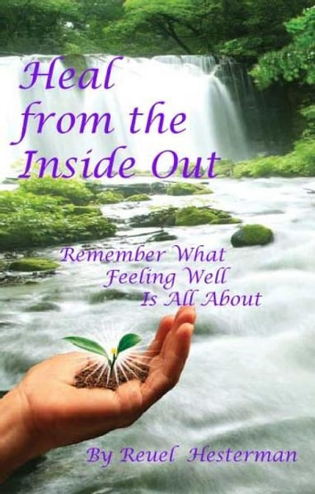 Heal from the Inside Out ebook by Reuel Hesterman