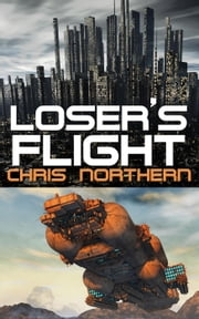 Loser's Flight ebook by Chris Northern