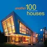 Another 100 of the World S Best Houses ebook by Beaver, Robyn