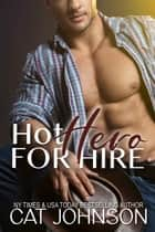 Hot Hero for Hire ebook by Cat Johnson