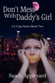 Don't Mess with Daddy's Girl ebook by Sandy Appleyard
