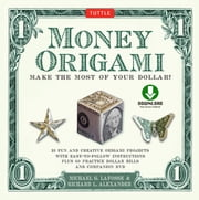 Money Origami Kit - Make the Most of Your Dollar!: Origami Book with 21 Projects and Downloadable Instructional DVD ebook by Michael G. LaFosse, Richard L. Alexander