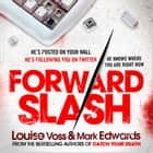 Forward Slash audiobook by Mark Edwards, Louise Voss